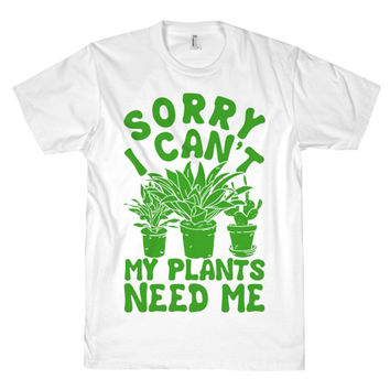 MY PLANTS NEED ME TEE - PREORDER