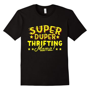 Super Duper Thrifting Mama T-Shirt