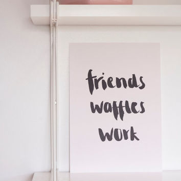 Brush Lettered Parks and Recreation 'Friends Waffles Work' A4 Print
