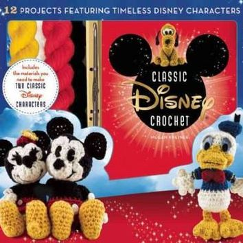 Disney Classic Crochet (Crochet Kit) 12 Projects Featuring Timeless Disney Characters