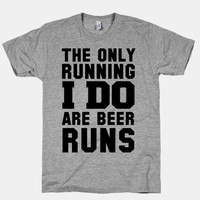 The Only Running I Do are Beer Runs