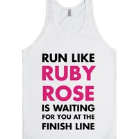 Run Like Ruby Rose Is Waiting For You At The Finish Line