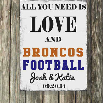All You Need is Love and Football, Personalize with your favorite team of any sport, NFL, NBA, NHL, College or High School Team,  Groom Gift