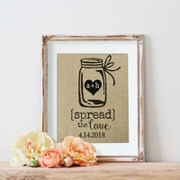 Spread the Love | Burlap Wedding Table Sign | Kitchen Sign | Jam Sign | Wedding Favor | Rustic Wedding Sign | Favor Sign | Take a Favor Sign