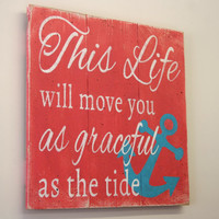 This Life Will Move You As Graceful As The Tide Pallet Sign Beach Sign Distressed Wood Inspirational Cottage Chic Decor Beach House Sign