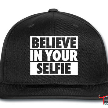 Believe In Your Selfie Snapback
