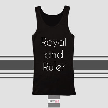 Royal and Ruler Typography Quote Tank Top. Men and Women. Unisex
