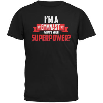 I'm A Gymnast What's Your Superpower Black Adult T-Shirt