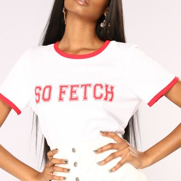 Make Fetch Happen Tee - White