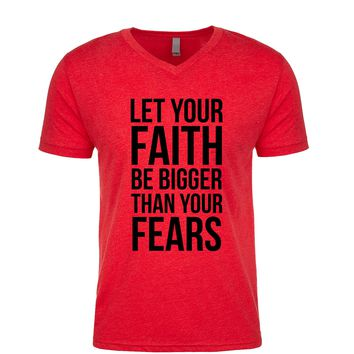 Let Your Faith Be Bigger Than Your Fears  Men's V Neck