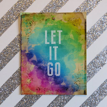 LET IT GO printable art poster 8 x 10 instant download