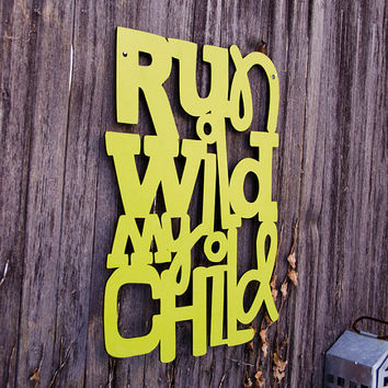 Run Wild My Child medium sign by spunkyfluff on Etsy