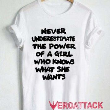 Never Underestimate The Power Of A Girl T Shirt Size XS,S,M,L,XL,2XL,3XL