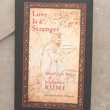 Rumi - Love is a Stranger