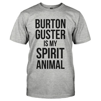 Burton Guster Is My Spirit Animal
