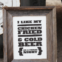 I Like my Chicken Fried Print