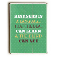 Kindness Is A Language by American Flat Wood Sign