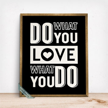 Do What You Love Print, Typographic Print, Inspirational Poster, Motivational Decor, Wall Decor, Dorm Decoration, Fathers Day Gift