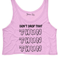 Don't Drop That THUN THUN THUN Crop Tank Top