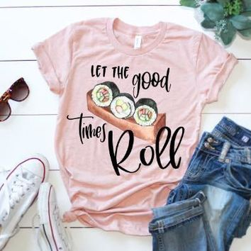 LET THE GOOD TIMES ROLL UNISEX JERSEY TEE