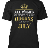 Queens Are Born In JULY Women T-Shirt