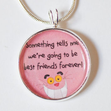 Best Friends Necklace-Alice in Wonderland necklace- mad hatter pendant,quote jewelry,cheshire the cat, tells me we are going to be friends
