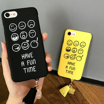 Smiling face frosted phone case for iphone6s 6 7case HAVE A FUN TIME tassel Personality phone shell for apple iPhone7 case 7plus -0329