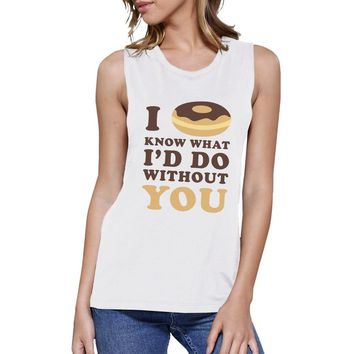 I Doughnut Know Womens White Cute Graphic Muscle Tank Funny Graphic