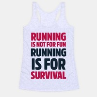 Running Is Not For Fun Running Is For Survival