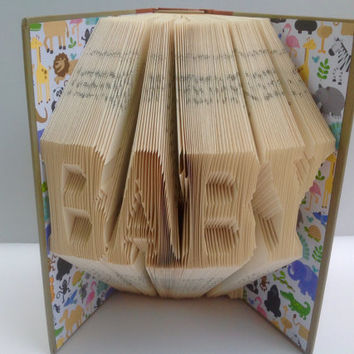 Baby Folded Book Art, Folded Pages, Baby Shower, Nursery Decor, Recycled, Upcycled, Repurposed