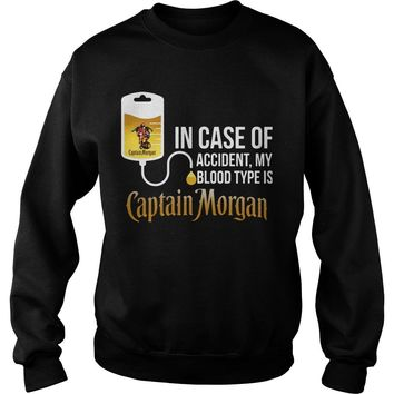 In case of accident my blood type is Captain Morgan shirt Sweatshirt Unisex