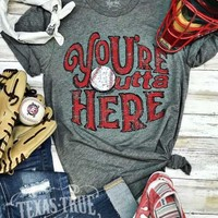 You're Outta Here Baseball Graphic tee (S-2XL)