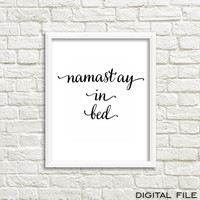 namastay in bed Relaxation namast'ay in bed namastay prints poster namaste relax prints gifts yoga  yoga wall decor fashion decor bedroom