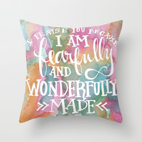 Fearfully and Wonderfully Made - Watercolor Scripture Throw Pillow by Misty Diller of Misty Michelle Design