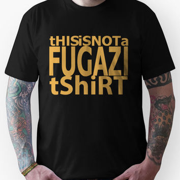 This is Not a Fugazi T Shirt Unisex T-Shirt