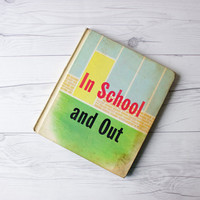 Vintage 1960s Children's Schoolbook | In School and Out | Educational Hardcover Book | Social Studies