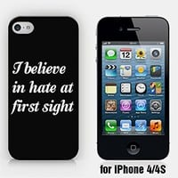 for iPhone 4/4S - I Believe In Hate At First Sight - Sassy Quote - Ship from Vietnam - US Registered Brand