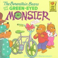 The Berenstain Bears and the Green-eyed Monster (First Time Books)