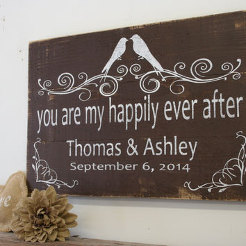 You Are My Happily Ever After Wood Pallet Sign Rustic Wedding Sign Vintage Wedding Sign Bridal Shower Gift Wedding Gift Personalized Sign