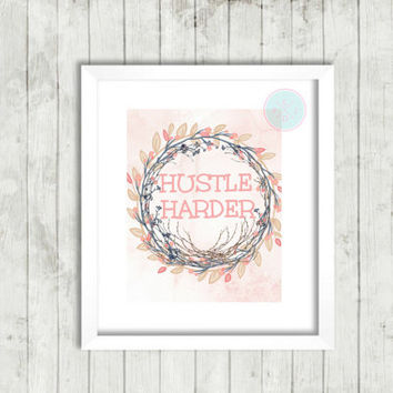 "Inspirational Quote, ""Hustle Harder"", Pink Floral, Wall Decor, Motivational  Print, Instant Download, Funny  Quote, Motivational Poster"