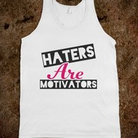 Haters Are Motivators (White Tank)