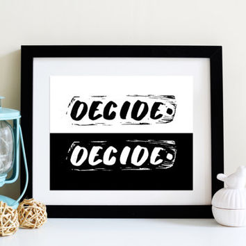 Cubicle Printable DECIDE Black and White Hand lettered MINIMALIST Block Print Poster COOL Gifts for Guys 5x7 and 8x10 Digital Download