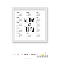 2015 Calendar printable No Day but Today instant download printable calendars Inspirational quote printable 2015 calendars printable quote