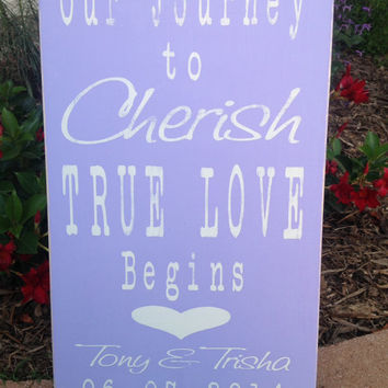 PERSONALIZED Love sign - Our Journey to Cherish True Love Begins - Wedding Sign - Reception Decor - Wedding Gift