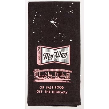 My Way Or Fast Food Off The Highway Dish Towel in Dark Brown