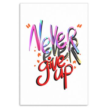 Never Ever Give Up Inspiration Quote Print Canvas Art
