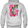chill out hoodie sweatshirt