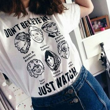 """""""Don't Believe Me Just Watch"""" Tee"""