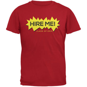 Hire Me! Class of 2015 Red Adult T-Shirt