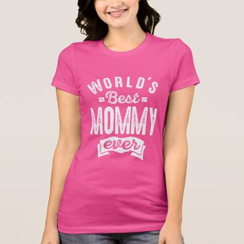 World's Best Mommy Ever T-Shirt